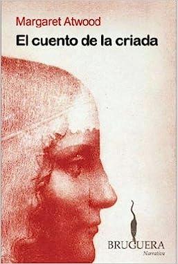 EL CUENTO DE LA CRIADA (BRUGUERA): Amazon.es: Atwood, Margaret ...