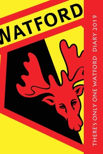 There's only one Watford Diary 2019