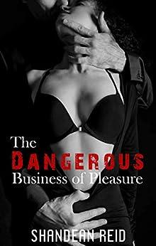 The Dangerous Business of Pleasure by [Reid, Shandean]
