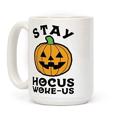 LookHUMAN Stay Hocus Woke-us White 15 Ounce Ceramic