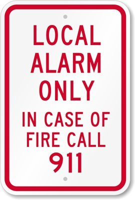 Local Alarm Only In Case Of Fire Call 911, Engineer Grade Reflective Aluminum Sign, 18