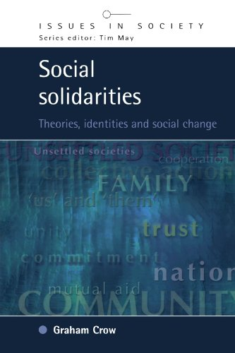 Social Solidarities: Theories, Identities and Social Change (Issues in Society)