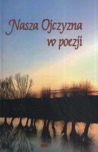 Nasza Ojczyzna w poezji praca zbiorowa