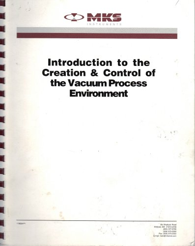 Introduction to the Creation & Control of the Vacuum Process Environment
