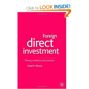Foreign Direct Investment: Theory, Evidence and Practice Imad A. Moosa