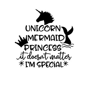 CCI Unicorn Mermaid Princess It Doesn't Matter I'm Special Decal Vinyl Sticker|Cars Trucks Vans Walls Laptop|Black |5.5 x 5.6 in|CCI2110