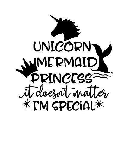 CCI Unicorn Mermaid Princess It Doesn't Matter I'm Special Decal Vinyl Sticker|Cars Trucks Vans Walls Laptop|Black |5.5… 3
