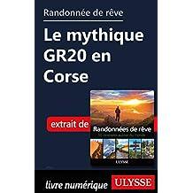 Randonnée de rêve - Le mythique GR20 en Corse (French Edition)