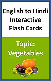 English to Hindi Interactive Flash Cards Topic: Vegetables by [Books, Chanda]