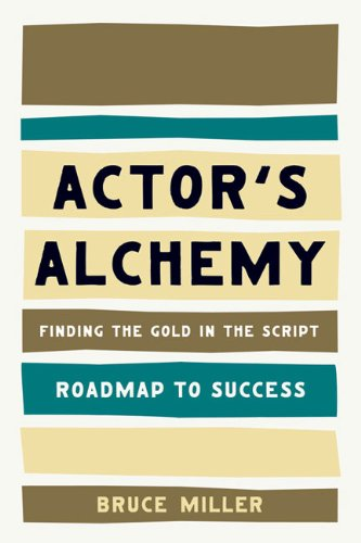 Actor's Alchemy: Finding the Gold in the Script (Roadmap to Success)