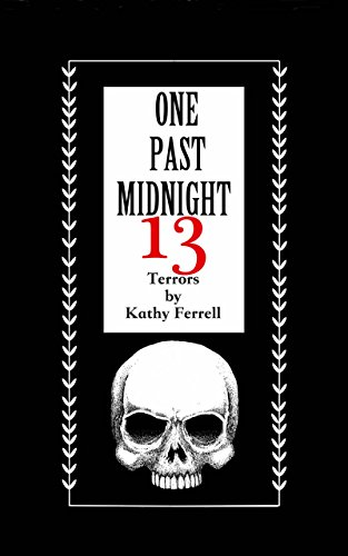 One Past Midnight: 13 Terrors by [Ferrell, Kathy]