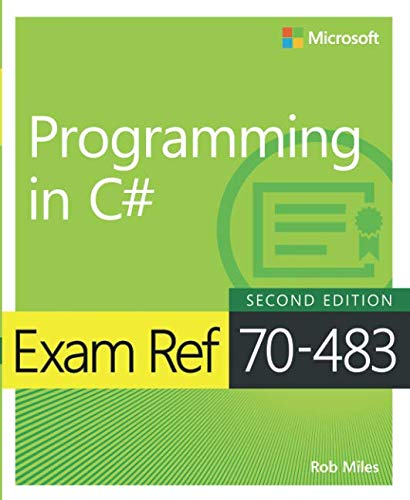 Exam Ref 70-483 Programming in C#, 2/e by Microsoft Press