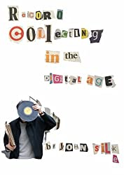 Record Collecting in the Digital age (English Edition)
