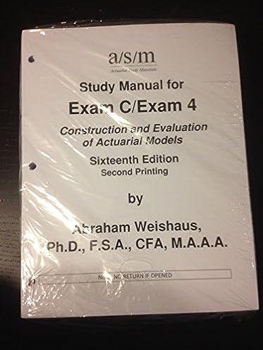asm study manual for exam c exam 4 16th edition abraham weishaus rh amazon com Ritter Exam Table Manual asm study manual exam c errata