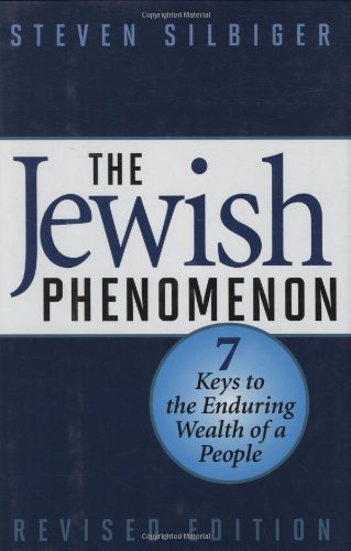 The jewish phenomenon seven keys to the enduring wealth of a people the jewish phenomenon seven keys to the enduring wealth of a people by silbiger fandeluxe Gallery