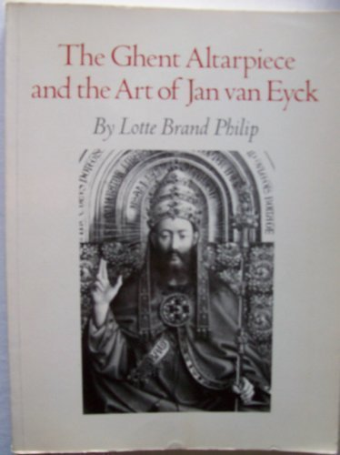 - The Ghent Altarpiece and the Art of Jan van Eyck by Lotte Brand Philip (1981-06-21)