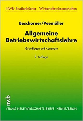 Allgemeine Betriebswirtschaftslehre. Grundlagen und Konzepte