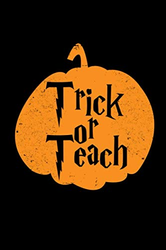 Trick Or Teach: Halloween Scary Notebook Costume Journal for trick or treat, coworkers and students, sketches ideas and To-Do lists, Medium College-ruled notebook, 120 pages -
