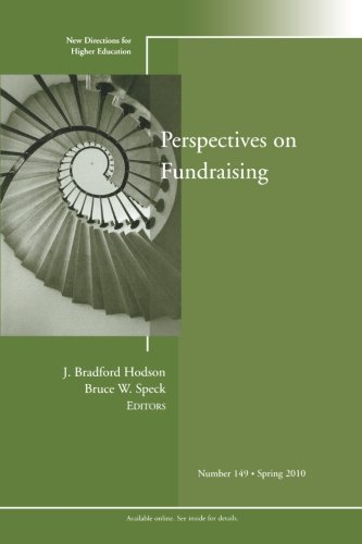 Perspectives on Fund Raising: New Directions for Higher Education, Number 149
