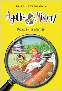 Agatha Mistery 21: Robo en el Misisipi (Spanish Edition) (Agatha Girl of Mystery) (Spanish) Mass Market Paperback – February 26, 2016