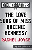 Download Conversation Starters the Love Song of Miss Queenie Hennessy by Rachel Joyce in PDF ePUB Free Online