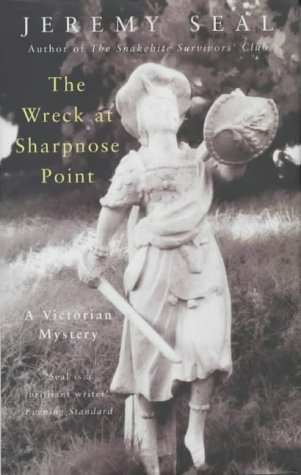 The Wreck at Sharpnose Point by Jeremy Seal (22-Mar-2002) Hardcover