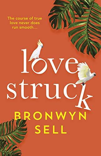 Lovestruck by Bronwyn Sell