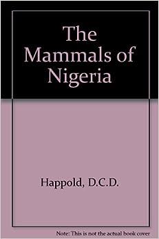 D.C.D. Happold - The Mammals Of Nigeria