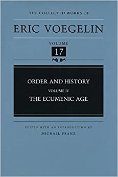 Order and History (Volume 4): The Ecumenic Age (Collected Works of Eric Voegelin, Volume 17)