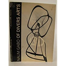 Of Diverse Arts (The A. W. Mellon Lectures in the Fine Arts) by Naum Gabo (1971-04-21)