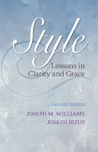 Style: Lessons in Clarity and Grace (Style In Composition And Rhetoric)