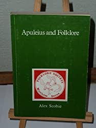 Apuleius and folklore: Toward a history of ML3045, AaTh567, 449A (Mistletoe series)