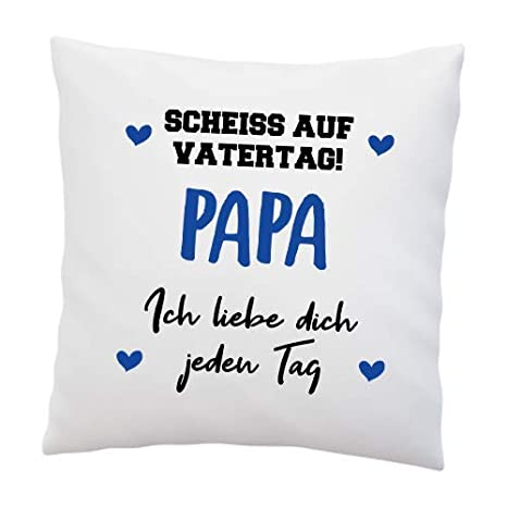 Cojín con Texto en alemán Scheiss auf Vatertag! Papa, Ich ...