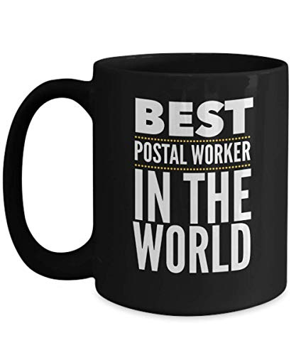 Postal Worker Mug - Best Postal Worker in the World Black Coffee Mug - Mail Carrier Gift (Best Cacao In The World)