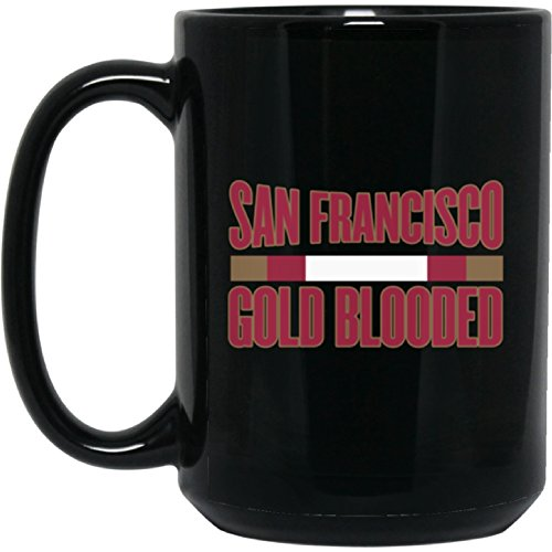 San Francisco 49ers Coffee Mug | Gold Blooded | 15 oz Ceramic Cup Great For Tea & Hot Chocolate | NFL NFC National Football League | This Is A Perfect Unique Gift Idea For Any SF 49er Fan