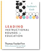 Leading Instructional Rounds in Education: A Facilitator's Guide