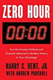 Zero Hour: Turn the Greatest Political and Financial Upheaval in Modern History to Your Advantage