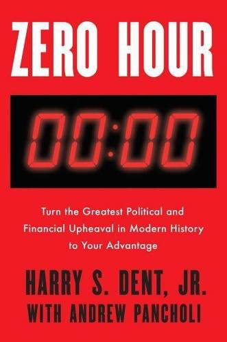 Price comparison product image Zero Hour: Turn the Greatest Political and Financial Upheaval in Modern History to Your Advantage