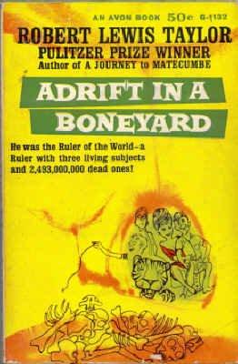 Adrift in a Boneyard, Robert Lewis Taylor