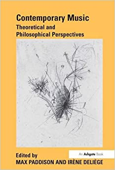 Book Contemporary Music: Theoretical and Philosophical Perspectives