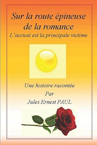 Sur la Route pineuse de la Romance: L'Accus est la Principale Victime (Honntet Intellectuelle) (French Edition)
