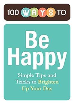 100 Ways Be Happy Brighten ebook product image