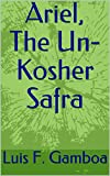 Ariel, The Un-Kosher Safra