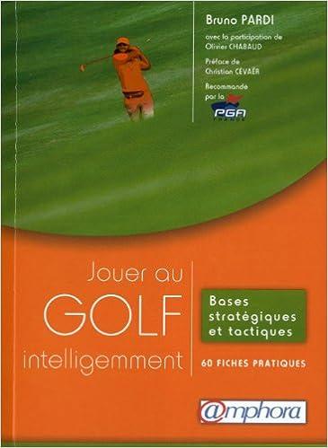 Livres Jouer au golf intelligemment - Bases stratégiques et tactiques : 60 fiches epub pdf