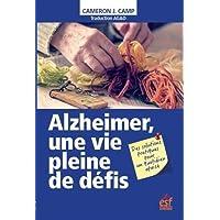 Alzheimer, une vie pleine de défis : Des solutions pratiques pour un quotidien apaisé