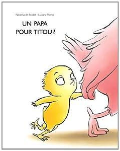 """Afficher """"Un papa pour Titou ?"""""""