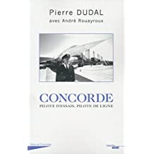 Concorde : pilote d'essais, pilote de ligne (French Edition)