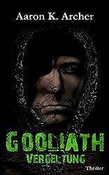 Gooliath - Vergeltung: Thriller (Band 1 / 2)