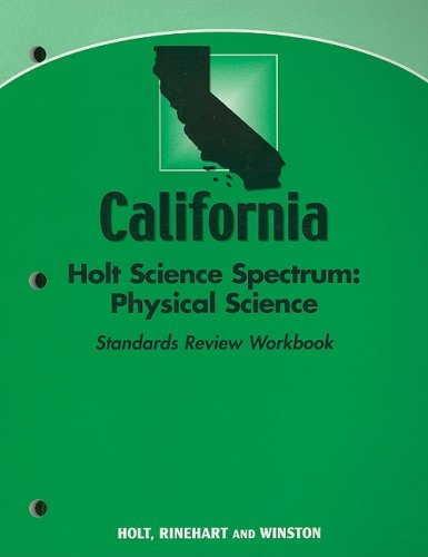 Holt Science Spectrum: Physical Science California: Standards Review Workbook