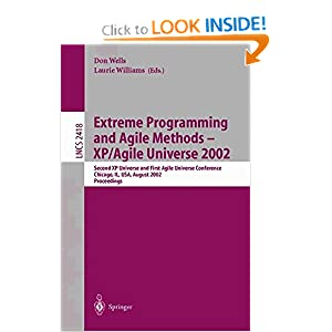 Extreme Programming and Agile Methods - XP/Agile Universe 2002: Second XP Universe and First Agile Universe Conference Chicago, IL, USA, August 4-7, ... (Lecture Notes in Computer Science)